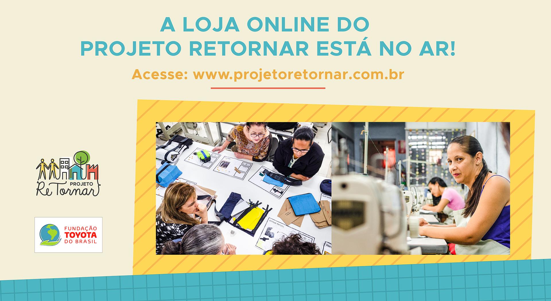 Projeto ReTornar, da Fundação Toyota do Brasil, ganha e-commerce e inicia venda no varejo
